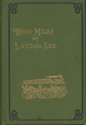 10,000 miles by land and sea. By Rev. W. W. Ross.