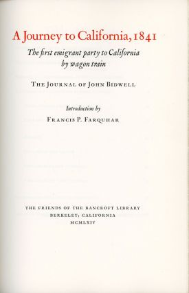 A journey to California, 1841 the first emigrant party to California by wagon train the journal...