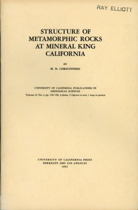 Structure of metamorphic rocks at Mineral King[,] California by M. N. Christensen. MARK NEVELL...