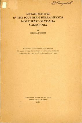Metamorphism in the southern Sierra Nevada northeast of Visalia California by Cordell Durrell[.]...