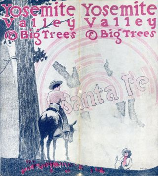 Yosemite Valley & Big Trees[.] Santa Fe [cover title]. TOPEKA AND SANTA FE RAILWAY ATCHISON