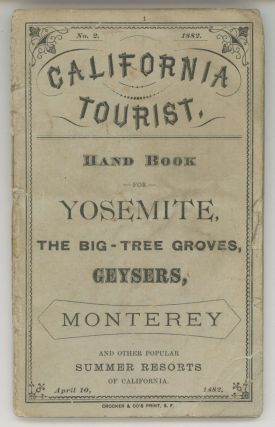 California tourist. Hand book for Yosemite, the big tree groves, geysers, Monterey[,] and other...