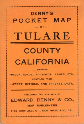 Denny's pocket map of Tulare County California showing wagon roads, railroads, trails, etc....