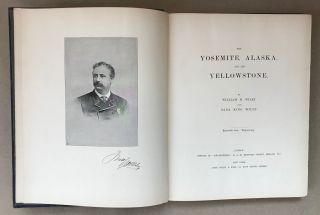 The Yosemite, Alaska, and the Yellowstone. By William H. Wiley and Sara King Wiley. Reprinted...