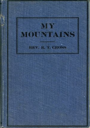 My mountains by Roselle Theodore Cross. ROSELLE THEODORE CROSS