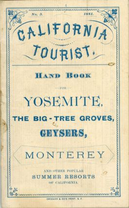 California tourist. Hand book for Yosemite, the big-tree groves, geysers, Monterey[,] and other...