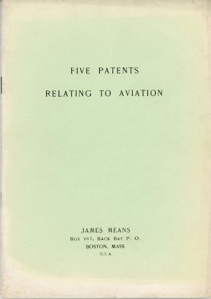 FIVE PATENTS RELATING TO AVIATION. James Means, Howard