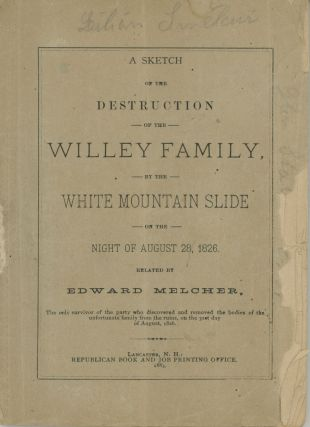 A SKETCH OF THE DESTRUCTION OF THE WILLEY FAMILY, BY THE WHITE MOUNTAIN SLIDE OF THE NIGHT OF...