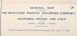 """GENERAL MAP SHOWING THE WESTERN PACIFIC RAILROAD COMPANY. IN CALIFORNIA, NEVADA AND UTAH[.] Scale 1"""" = 21 miles. Chief Engineer's Office, San Francisco, Cal., April 27, 1918. Revised -- June 1916, -- Aug. 1917, -- Sept. 1, 1917, -- April 8, 1918, -- April 27, 1918, -- July 9, 1918. Nov. 3 1919. Oct. 30-1922."""