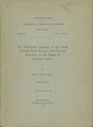 The Pleistocene geology of the south central Sierra Nevada with especial reference to the origin...