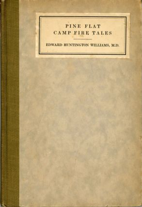 Pine Flat camp fire tales by Edward Huntington Williams, M.D. With illustrations by the author.