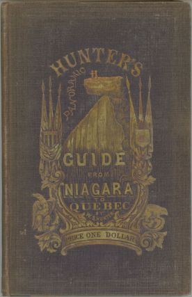 HUNTER'S PANORAMIC GUIDE FROM NIAGARA FALLS TO QUEBEC. By Wm. S. Hunter, Jr. Niagara Falls,...