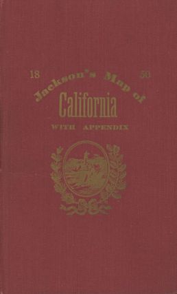 APPENDIX TO JACKSON'S MAP OF THE MINING DISTRICT OF CALIFORNIA ... [cover title]: JACKSON'S MAP...