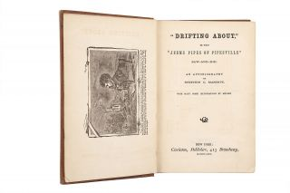 """""""DRIFTING ABOUT,"""" OR WHAT """"JEEMS PIPES OF PIPEVILLE"""" SAW-AND-DID. AN AUTOBIOGRAPHY BY STEPHEN C. MASSETT. WITH MANY COMIC ILLUSTRATIONS BY MULLEN."""