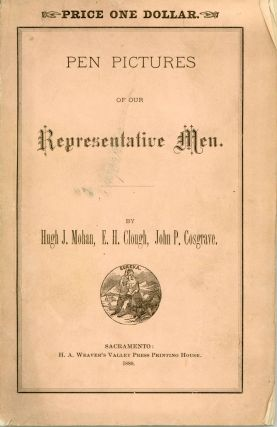 PEN PICTURES OF OUR REPRESENTATIVE MEN. By Hugh J. Mohan, E. H. Clough, and John P. Cosgrave....