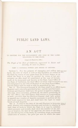 PUBLIC LAND LAWS PROVIDING FOR THE SALE AND MANAGEMENT OF LANDS BELONGING TO THE STATE OF CALIFORNIA, PASSED AT THE SEVENTEENTH AND EIGHTEENTH SESSIONS OF THE LEGISLATURE.