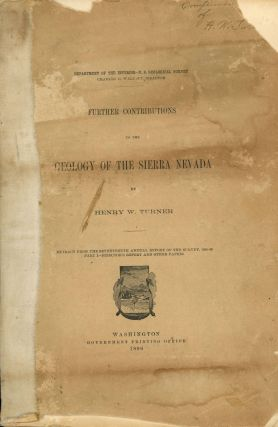 Further contributions to the geology of the Sierra Nevada by Henry W. Turner[.] Extracts from the...