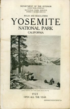 Rules and regulations Yosemite National Park[,] California ... 1923 open all year [cover title]....