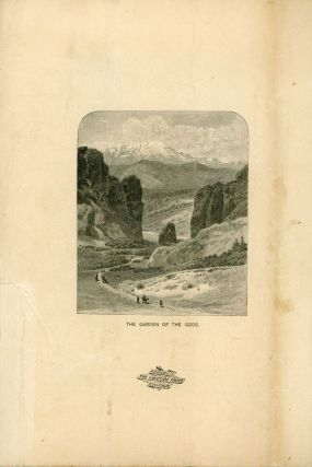 ACROSS THE CONTINENT, THE SCENIC ROUTE, COLORADO, UTAH & NEW MEXICO. VIA THE DENVER & RIO GRANDE RAILWAY [cover title].