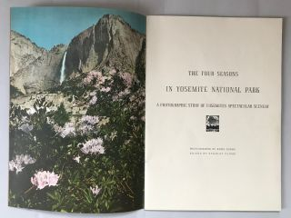 The four seasons in Yosemite National Park. A photographic story of Yosemite's spectacular scenery. Photographed by Ansel Adams. Edited by Stanley Plumb.