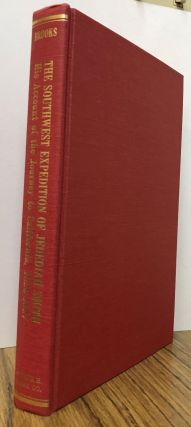 The southwest expedition of Jedediah S. Smith his personal account of the journey to California 1826-1827 edited with an introduction by George R. Brooks.