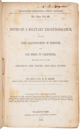 """NOTES OF A MILITARY RECONNOISSANCE, FROM FORT LEAVENWORTH, IN MISSOURI, TO SAN DIEGO IN CALIFORNIA, INCLUDING PART OF THE ARKANSAS, DEL NORTE, AND GILA RIVERS. BY LIEUT. COL. W. H. EMORY. MADE IN 1846-7, WITH THE ADVANCED GUARD OF THE """"ARMY OF THE WEST."""" FEBRUARY 9, 1848. -- ORDERED TO BE PRINTED. FEBRUARY 17, 1848. -- ORDERED, THAT 10,000 EXTRA COPIES OF EACH OF THE REPORTS OF LIEUTENANT EMORY, CAPTAIN COOKE, AND LIEUTENANT ABERT, BE PRINTED FOR THE USE OF THE HOUSE; AND THAT OF SAID NUMBER, 250 COPIES BE FURNISHED FOR THE USE OF LIEUTENANT EMORY, CAPTAIN COOKE, AND LIEUTENANT ABERT, RESPECTIVELY."""