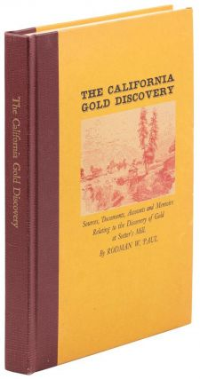 THE CALIFORNIA GOLD DISCOVERY[:] SOURCES, DOCUMENTS, ACCOUNTS AND MEMOIRS RELATING TO THE...
