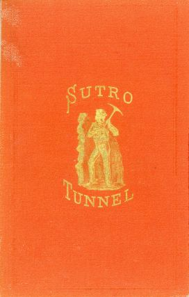 CLOSING ARGUMENT OF ADOLPH SUTRO, ON THE BILL BEFORE CONGRESS TO AID THE SUTRO TUNNEL, DELIVERED...