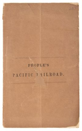 PEOPLE'S PACIFIC RAILROAD COMPANY. CHARTER, ORGANIZATION, ADDRESS OF THE PRESIDENT, JOSIAH...