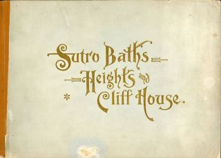 SUTRO BATHS, CLIFF HOUSE, SUTRO HEIGHTS. Illustrated by Taber. Copyrighted 1895. California, San...