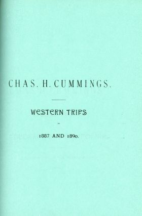 TRAVELS IN EUROPE AND AMERICA ... 1883-1894 [binder's title]. DIARY AND ITINERARY OF CHAS. H. CUMMINGS AND PARTY ... [section titles].