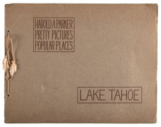 BEAUTIFUL LAKE TAHOE A SELECTION OF HAND COLORED PRINTS FROM THE STUDIO OF HAROLD A. PARKER TAHOE...