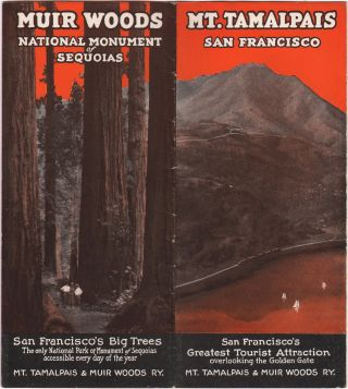 MT. TAMALPAIS SAN FRANCISCO SAN FRANCISCO'S GREATEST TOURIST ATTRACTION OVERLOOKING THE GOLDEN GATE MT. TAMALPAIS & MUIR WOODS RY. [front panel title]. MUIR WOODS NATIONAL MONUMENT OF SEQUOIAS SAN FRANCISCO'S BIG TREES THE ONLY NATIONAL PARK OR MONUMENT OF SEQUOIAS ACCESSIBLE EVERY DAY OF THE YEAR MT. TAMALPAIS & MUIR WOODS RY. [rear panel title].