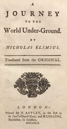 A JOURNEY TO THE WORLD UNDER-GROUND. By Nicholas Klimius [pseudonym]. Translated from the Original.
