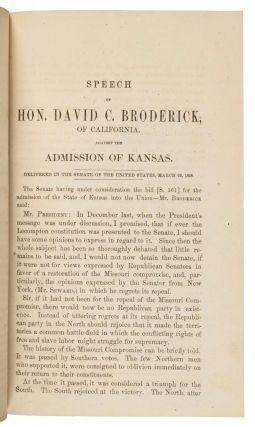 SPEECH OF HON. D. C. BRODERICK, OF CALIFORNIA, AGAINST THE ADMISSION OF KANSAS, UNDER THE LECOMPTON CONSTITUTION. DELIVERED IN THE SENATE OF THE UNITED STATES, MARCH 22, 1858.