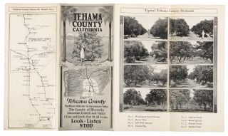 TEHAMA COUNTY CALIFORNIA WHERE THE ORANGE, THE OLIVE AND THE PALM TREE GROW[.] TEHAMA COUNTY NORTHERN GATEWAY TO SACRAMENTO VALLEY. THE COUNTY OF DIVERSITY. MOUNTAIN, FOOTHILL AND VALLEY[.] CLIMATE AND EARTH THAT FIT ALL FRUITS. LOOK - LISTEN[,] STOP [cover title].