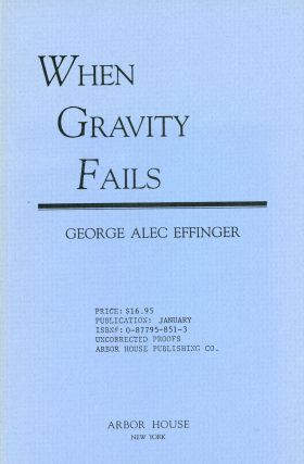 WHEN GRAVITY FAILS. George Alec Effinger