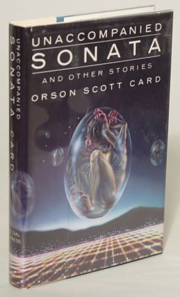 UNACCOMPANIED SONATA & OTHER STORIES. Orson Scott Card