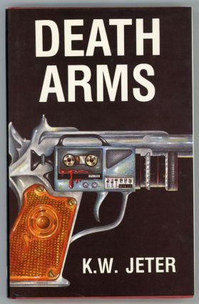 DEATH ARMS. K. W. Jeter