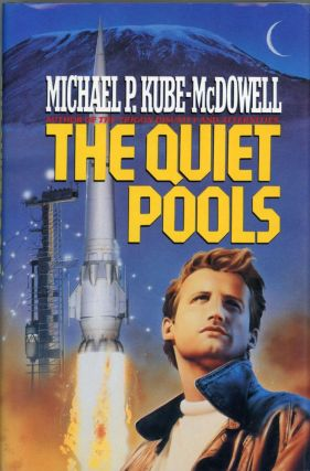 THE QUIET POOLS. Michael P. Kube-McDowell