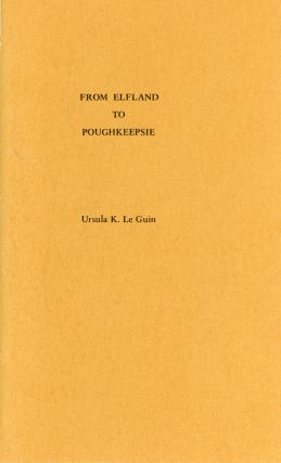FROM ELFLAND TO POUGHKEEPSIE. With an Introduction by Vonda N. McIntyre. Ursula K. Le Guin