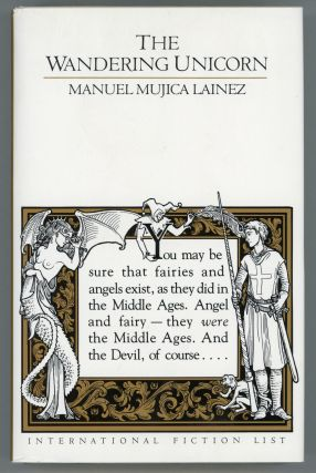 THE WANDERING UNICORN ... Translated by Mary Fitton. Manuel Mujica-Lainez