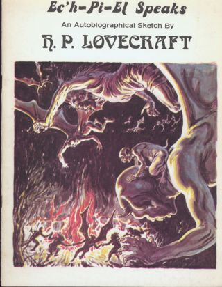 EC'H-PI-EL SPEAKS: AN AUTOBIOGRAPHICAL SKETCH BY H. P. LOVECRAFT. Lovecraft.