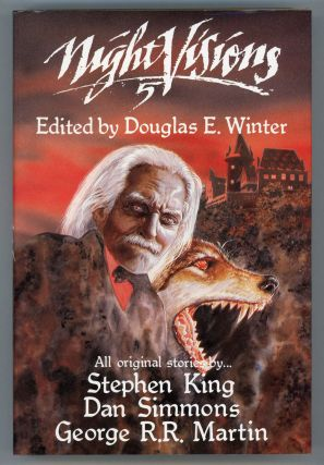 NIGHT VISIONS 5. Douglas E. Winter, Dan Simmons Stephen King, George R. R. Martin, contributors