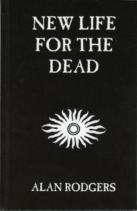 NEW LIFE FOR THE DEAD. Alan Rodgers