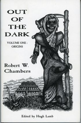 OUT OF THE DARK VOLUME I: ORIGINS. Edited by Hugh Lamb. Robert Chambers