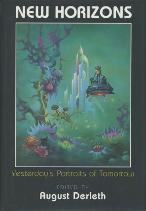 NEW HORIZONS: YESTERDAY'S PORTRAITS OF TOMORROW ... With Introduction and Biographical Notes by...