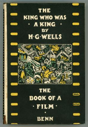 THE KING WHO WAS A KING: THE BOOK OF A FILM. Wells