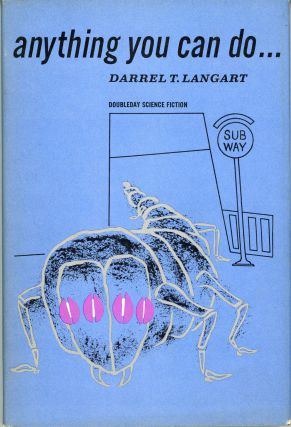 "ANYTHING YOU CAN DO ... [by] Darrel T. Langart [pseudonym]. Randall Garrett, ""Darrel T. Langart."""
