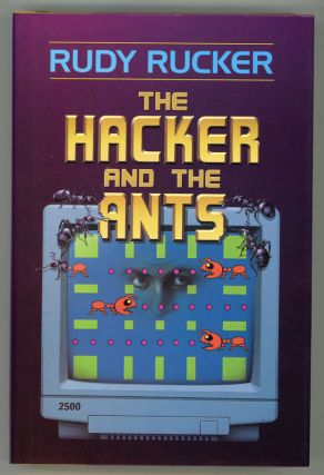 THE HACKER AND THE ANTS. Rudy Rucker
